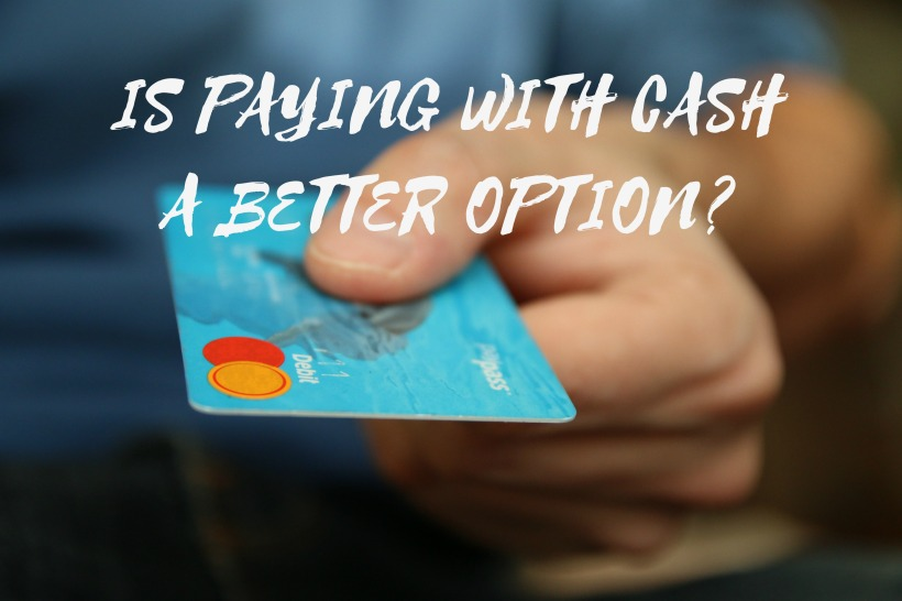 Is Paying With Cash A Better Option?